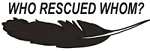 Window Decal - Who Rescued Whom?