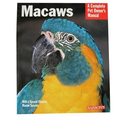 Macaws -- A Complete Pet Owner's Manual Series