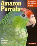 Amazons: A Complete Pet Owner's Manual