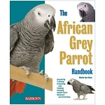 The African Grey Parrot Handbook Owners Manual