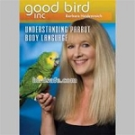Good Bird DVD Understanding Parrot Body Language #3